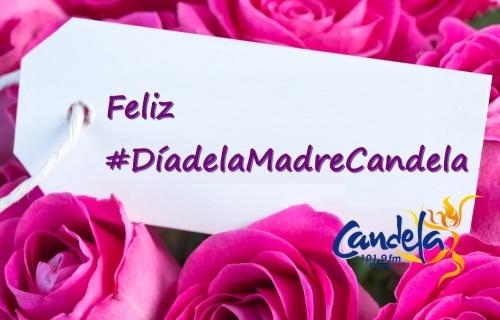 Feliz #DíadelaMadreCandela