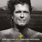 Carlos Vives Mas Corazón Profundo